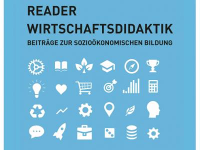 Reader Wirtschaftsdidaktik – Beiträge zur sozioökonomischen Bildung