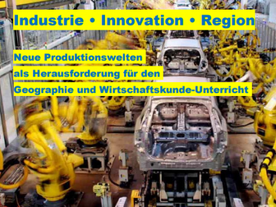"Tagung ""Industrie – Innovation – Region. Neue Produktionswelten …"""